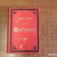 Libros antiguos: TRES DÍAS EN MONTSERRAT. GUIA HISTÓRICO-DESCRIPTIVA. CORNET Y MAS, CAYETANO. 1890.. Lote 68038477