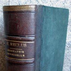 Libros antiguos: NEUVEVELLE GEOGRAPHIE UNIVERSALLE - LA TERRE ET LES HOMMES - ELISEE RECLUS LIB. HACHETTE 1883. Lote 69551501