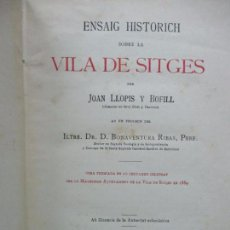 Libros antiguos: ENSAIG HISTORICH SOBRE LA VILA DE SITGES. LLOPIS I BOFILL, JOAN.. Lote 70384533