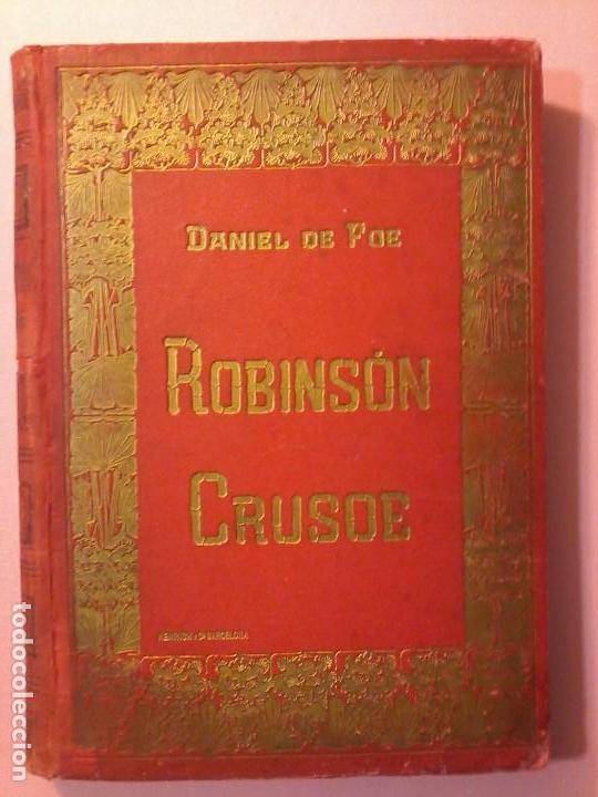 LAS AVENTURAS DE ROBINSON CRUSOE - DANIEL DE FOE - 1910 - (Libros Antiguos, Raros y Curiosos - Geografía y Viajes)