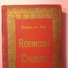 Libros antiguos: LAS AVENTURAS DE ROBINSON CRUSOE - DANIEL DE FOE - 1910 -. Lote 71398115