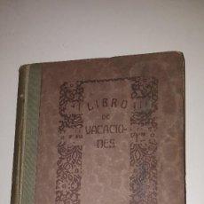 Libros antiguos: LIBRO DE VACACIONES - 1920. Lote 71589603