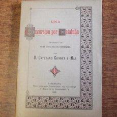 Libros antiguos: UNA EXCURSIÓN POR CATALUÑA UTILIZANDO LOS VIAJES CIRCULARES EN FERROCARRIL. CORNET Y MAS, C. 1888. Lote 72711407