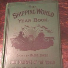 Libros antiguos: SHIPPING WORLD YEAR BOOK 1904, PORT DIRECTORY OF THE WORLD, TARIFFS OF ALL NATIONS PUERTOS MUNDO. Lote 75155451
