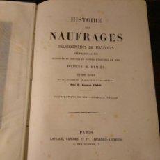 Libros antiguos: EYRIES. HISTOIRE DES NAUFRAGES, DELAISSEMENTS DES MATELOTS, . INCENDIES DE NAVIRES..C1870 NAUFRAGIOS. Lote 75157987