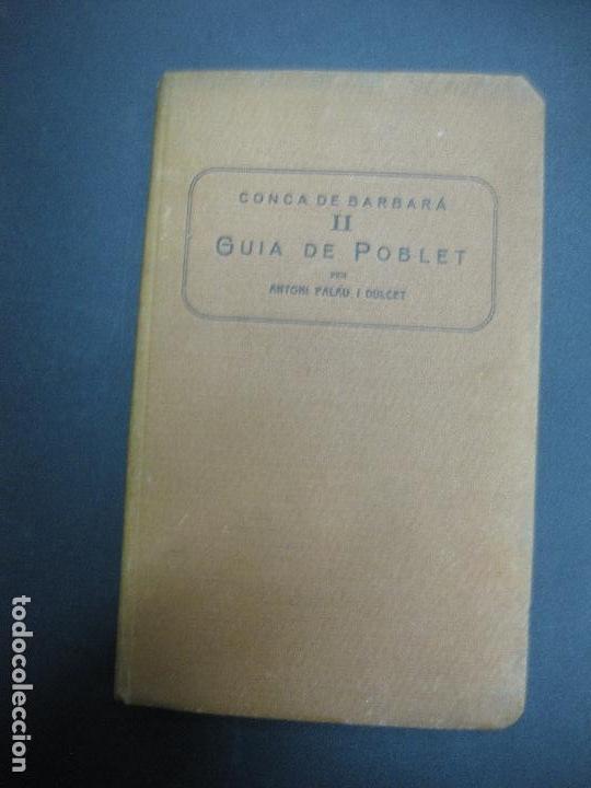 GUIA DE POBLET. ANTONI PALAU I DUCET. IMPREMTA ROMANA 1931. (Libros Antiguos, Raros y Curiosos - Geografía y Viajes)