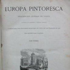 Libros antiguos: EUROPA PINTORESCA. DESCRIPCIÓN GENERAL DE VIAJES. 2 VOLS. MONTANER Y SIMON. 1882.. Lote 75967287