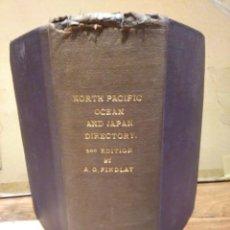 Libros antiguos: FINDLAY A.G DIRECTORY FOR THE NAVIGATION OF THE NORTH PACIFIC OCEAN 1886 DERROTERO MANUAL NAVEGACIÓN. Lote 76133487