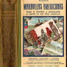 Libros antiguos: WILSON : MARAVILLAS AMERICANAS - DEL NIÁGARA A MAGALLANES - DOS TOMOS EN UN VOLUMEN (MAUCCI, 1910). Lote 76524535