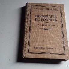 Libros antiguos: GEOGRAFIA DE FRANCIA..COLECCION LABOR..SEGUNDA EDICION 1943. Lote 77337705
