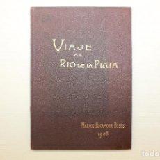 Libros antiguos: VIAJE AL RIO DE LA PLATA, MARCOS ROCAMORA ROSÉS, 1903, INCLUYE ILUSTRACIONES. Lote 77500345