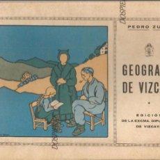 Libros antiguos: GEOGRAFÍA DE VIZCAYA. PEDRO ZUFÍA. EXCMA. DIPUTACION DE VIZCAYA. AÑO 1935. Lote 78028957