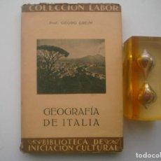 Libros antiguos: GERGE GREIM. GEOGRAFIA DE ITALIA. EDITORIAL LABOR. 1928. MUY ILUSTRADO. . Lote 79539573