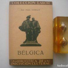 Libros antiguos: PAUL OSWALD. BÉLGICA. EDITORIAL LABOR. 1926. MUY ILUSTRADO. . Lote 79539733