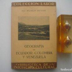 Libros antiguos: SIEVERS. GEOGRAFIA DE ECUADOR, COLOMBIA Y VENEZUELA. ED.LABOR. 1931. ILUSTRADO. . Lote 79541045
