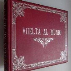 Libros antiguos: 320 FOTOGRABADOS LA VUELTA AL MUNDO DESDE MADRID VIA SUEZ Y CHICAGO Y REGRESO MADRID - AÑO 1897. Lote 79757305