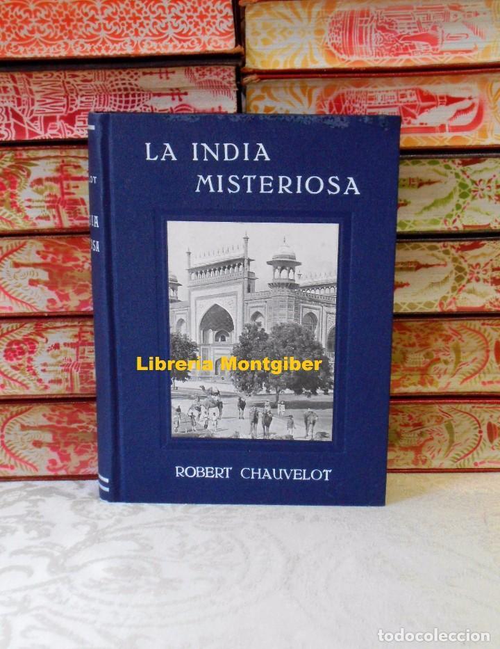 LA INDIA MISTERIOSA . RAJAHS , BRAHMANES Y FAQUIRES . AUTOR : CHAUVELOT, ROBERT (Libros Antiguos, Raros y Curiosos - Geografía y Viajes)