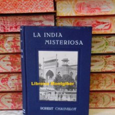 Libros antiguos: LA INDIA MISTERIOSA . RAJAHS , BRAHMANES Y FAQUIRES . AUTOR : CHAUVELOT, ROBERT . Lote 80111829