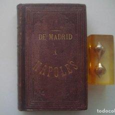 Libros antiguos: ALARCÓN. DE MADRID A NÁPOLES. 1878. OBRA ILUSTRADA CON MULTITUD DE GRABADOS. . Lote 80296233