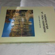 Libros antiguos: PASEANDO POR LA VIEJA EUROPA-CONCHA JUARADO LOPERA. Lote 80658238