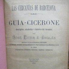 Libros antiguos: LAS CERCANÍAS DE BARCELONA. GUÍA-CICERONE, ... SIN MAPA. 1888. . Lote 80860203