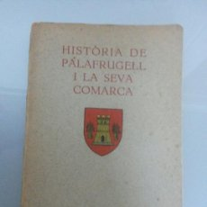 Libros antiguos: HISTORIA DE PALAFRUGELL Y LA SEVA COMARCA 1929 SOLO 1000 EJEMPLARES. Lote 81068176