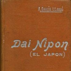 Libros antiguos: DAI NIPON (EL JAPÓN), POR A. GARCÍA LLANSÓ. (2.1). Lote 81687164