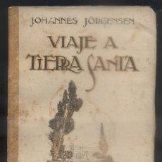 Libri antichi: VIAJE A TIERRA SANTA. TOMO I. JORGENSEN, JOHANNES. - A-INCOMP-218. Lote 81699988