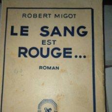 Libros antiguos: LE SANG EST ROUGE... ROMAN- ROBERT MIGOT- LEMERRE, PARÍS 1933. FRANCES. COLECCIÓN ENIGMAS AFRICANO. Lote 81929666
