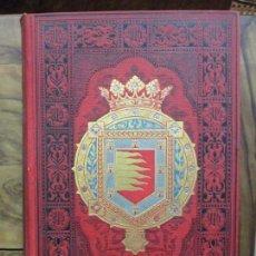 Libros antiguos: ESPAÑA SUS MONUMENTOS Y ARTES.. VALLADOLID, PALENCIA Y ZAMORA. JOSÉ M. QUADRADO. 1885.. Lote 84923436