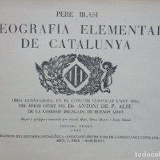 Libros antiguos: GEOGRAFIA ELEMENTAL DE CATALUNYA. PERE BLASI. 1935.. Lote 85649916