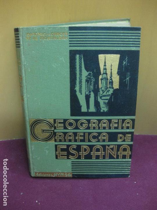GEOGRAFIA GRAFICA DE ESPAÑA. ANTONIO DE CARCER DE MONTALBAN. EDICIONES HYMSA. (Libros Antiguos, Raros y Curiosos - Geografía y Viajes)
