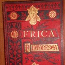 Libros antiguos: AFRICA PINTORESCA. 1888. VÍCTOR GIRAUD. Lote 86261464