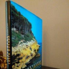 Libros antiguos: TARRAGONA.- COSTA DORADA - UN MUNDO DE COLOR - VARIOS AUTORES - AÑO 2002.. Lote 86689812