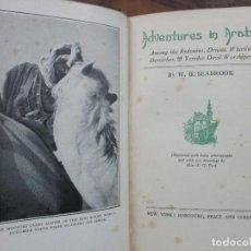 Libros antiguos: ADVENTURES IN ARABIA. W.B. SEABROOK. 1927. ILUSTR. CON FOTOGRAFÍAS Y DIBUJOS.. Lote 87224432