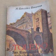 Libros antiguos: TOLEDO - SUS MONUMENTOS Y ARTE ORNAMENTAL - GUIA ARTISTICA 305 ILUSTRACIONES- 1ªEDICION 1929... Lote 87454796