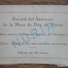 Libros antiguos: RECORD DEL SANTUARI DE LA MARE DE DÉU DE NÚRIA. C. 1920. ALBUM DE 46 VISTES. . Lote 87802560