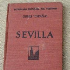 Libros antiguos: SEVILLA - GUIAS ESPAÑA - PATRONATO NACIONAL DE TURISMO.. Lote 88357752