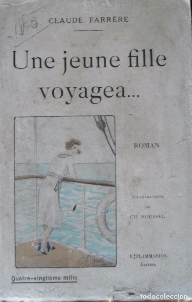 UNE JEUNE FILLE VOYAGEA. FARRERE CLAUDE. PARÍS 1925. (Libros Antiguos, Raros y Curiosos - Geografía y Viajes)