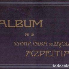 Libros antiguos: ALBUM DE LA SANTA CASA DE LOYOLA. AZPEITIA. Lote 89037384