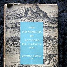 Libros antiguos: VIAJE POR ANDALUCIA DE ANTONIO DE LATOUR ( 1848) -. LIMITADA Y NUMERADA - ILUSTRADO. Lote 90351252