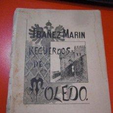 Libros antiguos: RECUERDOS DE TOLEDO.IBAÑEZ MARÍN. JULIAN PALACIOS,1893. PRIMERA.DEDICATORIA AUTOR.. Lote 90404609