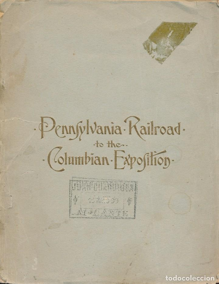 Libros antiguos: PENNSYLVANIA RAILROAD TO THE COLUMBIAN EXPOSITION, 1892 - EDICIÓN EN CASTELLANO -FERROCARRILES - Foto 1 - 90521660