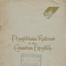 Libros antiguos: PENNSYLVANIA RAILROAD TO THE COLUMBIAN EXPOSITION, 1892 - EDICIÓN EN CASTELLANO -FERROCARRILES. Lote 90521660