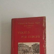 Libros antiguos: VIAJES POR EUROPA - CARMEN DE BURGOS SEGUI (COLOMBINE) - AÑO 1919 - CON GRABADOS.. Lote 91012665