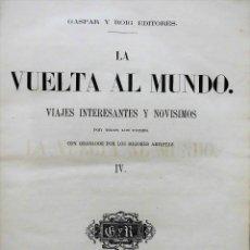 Libros antiguos: LA VUELTA AL MUNDO - TOMO IV 4 (1865, PRIMERA EDICIÓN) - VIAJES INTERESANTES Y NOVÍSIMOS - GRABADOS. Lote 91727520