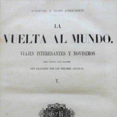 Libros antiguos: LA VUELTA AL MUNDO - TOMO V 5 (1866, PRIMERA EDICIÓN) - VIAJES INTERESANTES Y NOVÍSIMOS - GRABADOS. Lote 91728225