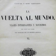 Libros antiguos: LA VUELTA AL MUNDO - TOMO VI 6 (1867, PRIMERA EDICIÓN) - VIAJES INTERESANTES Y NOVÍSIMOS - GRABADOS. Lote 91728640