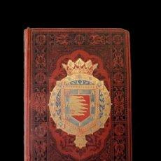 Libros antiguos: VALLADOLID, PALENCIA Y ZAMORA, 1.885, D.JOSÉ MARÍA QUADRADO.EXCELENTE.. Lote 35598086