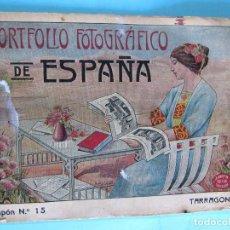 Libros antiguos: PORTFOLIO FOTOGRÁFICO DE ESPAÑA. TARRAGONA, CUPÓN Nº 15.. Lote 92733535